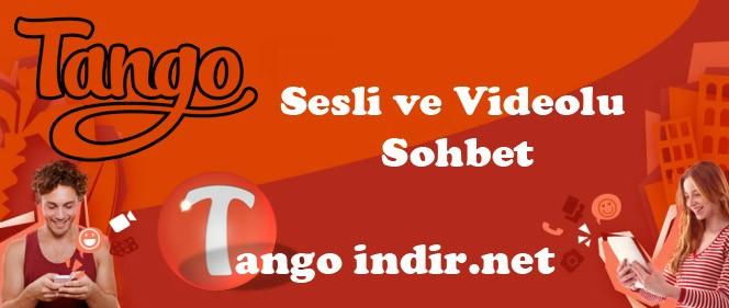 Tango indir, sesli ve videolu görüşmeye başla